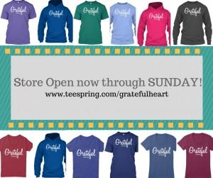 Store Open now through SUNDAY!www.teespring.com_gratefulheart