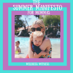 The SUMMER MANIFESTO for Mommas