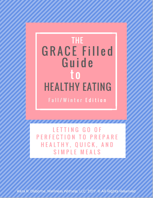 The grace filled guide to healthy eating wellness witness please note i am not a certified nutritionist and make no claims as to the contrary each individuals dietary needs and restrictions are unique to the fandeluxe Choice Image